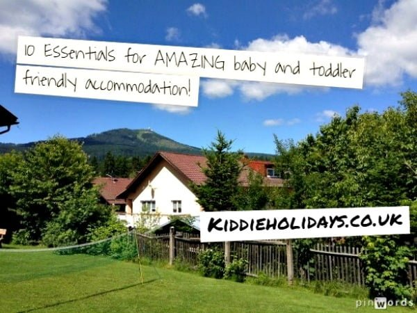 10 Essentials for amazing baby and toddler friendly accommodation pinwords resized