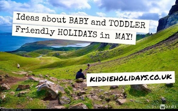 baby and toddler friendly holidays for may pinwords