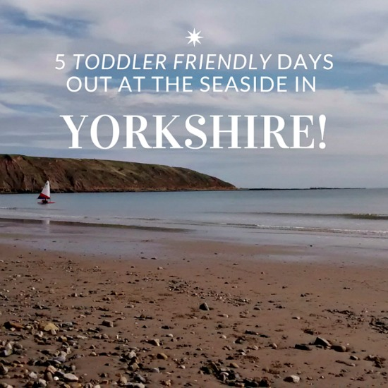 5 Toddler Friendly DAys out at the seaside in yorkshire canva 550