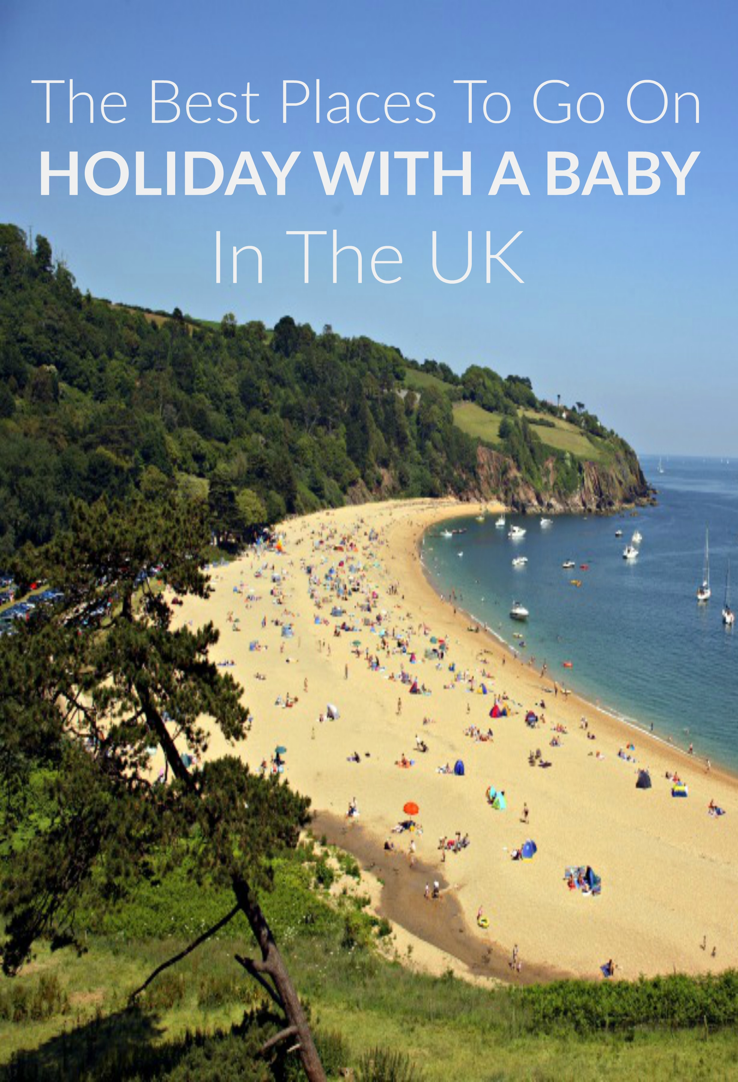 the best places to go on holiday with a baby in the uk