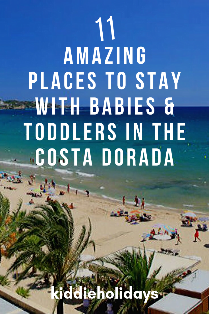 places to stay with babies and toddlers in the costa dorada