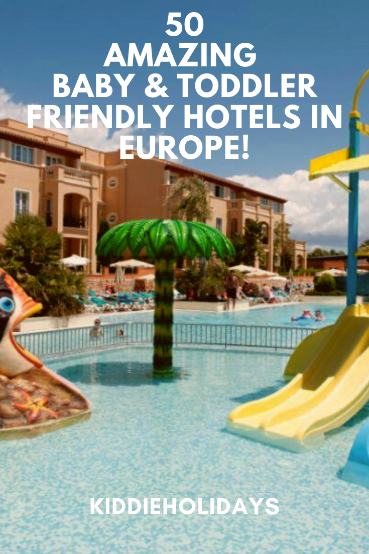 baby and toddler friendly hotels europe
