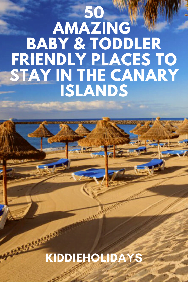 baby and toddler friendly places to stay in the canary islands