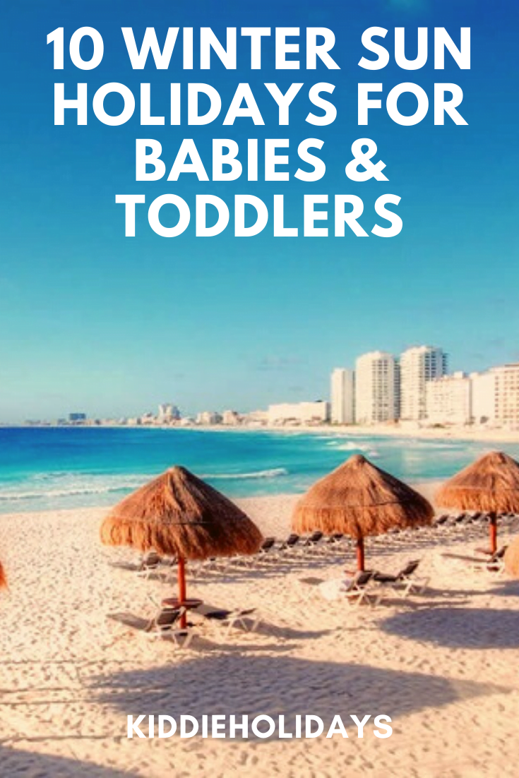 winter sun holidays for babies and toddlers