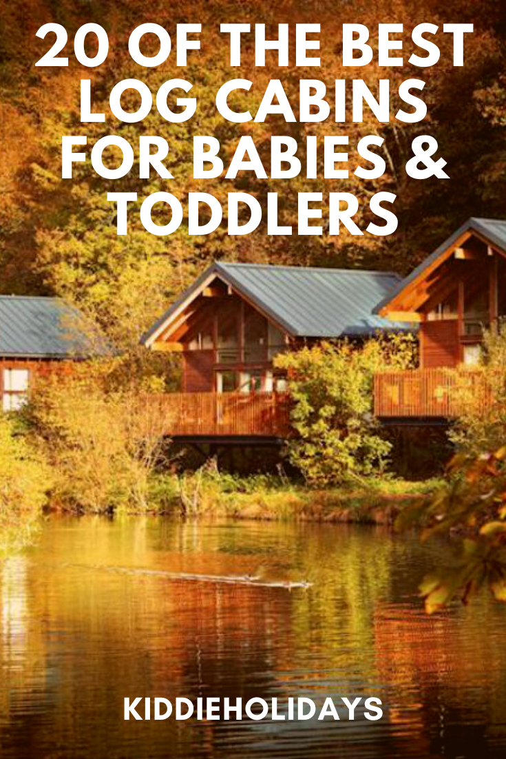log cabin holidays for babies and toddlers