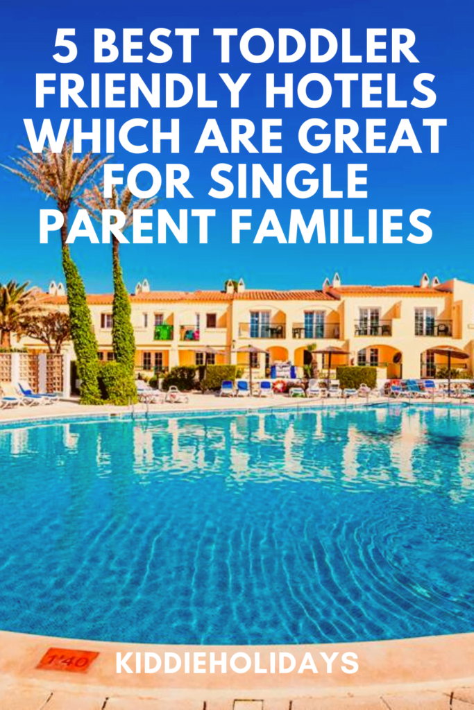toddler friendly hotels for single parents